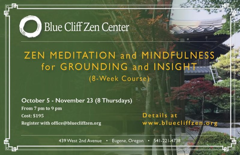 grounding and insight Zen meditation and mindfulness 8 week course - Blue Cliff Zen Center
